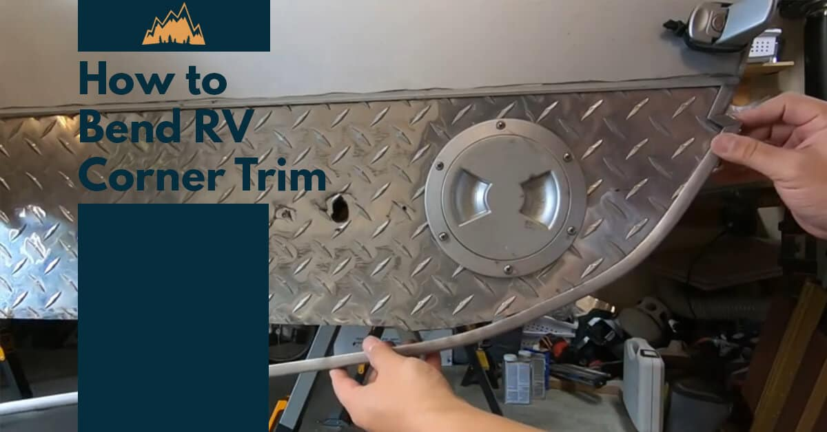 How to Bend RV Corner Trim (+ Tools Needed)