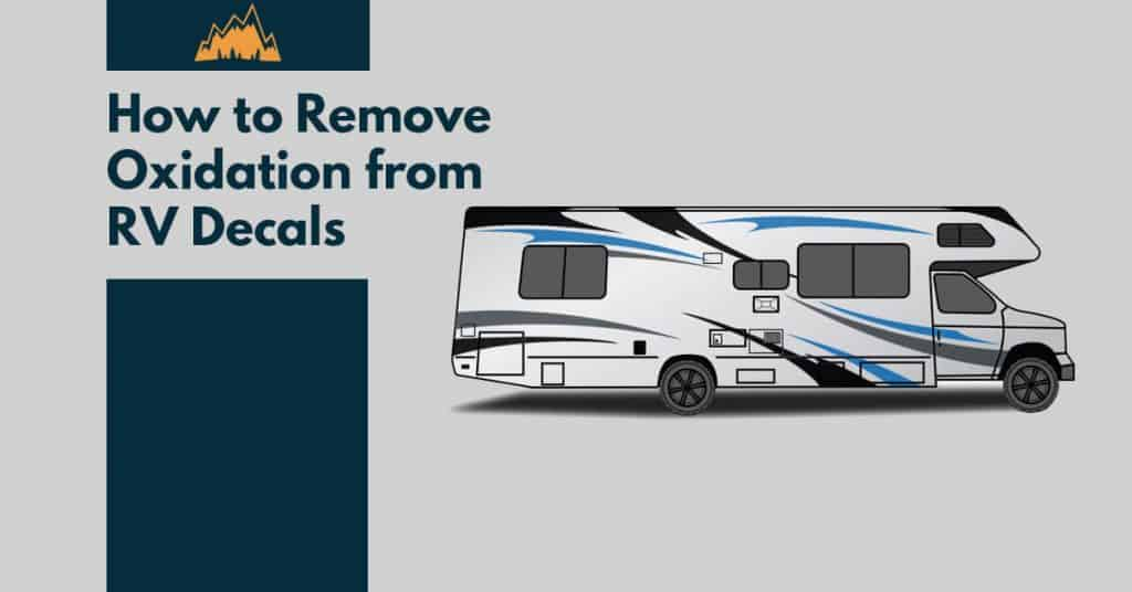 How to Remove Oxidation from RV Decals