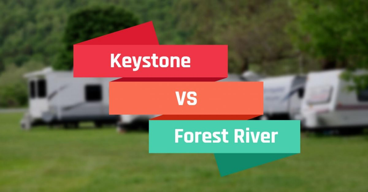 Keystone vs Forest River: Which RV to Go for?
