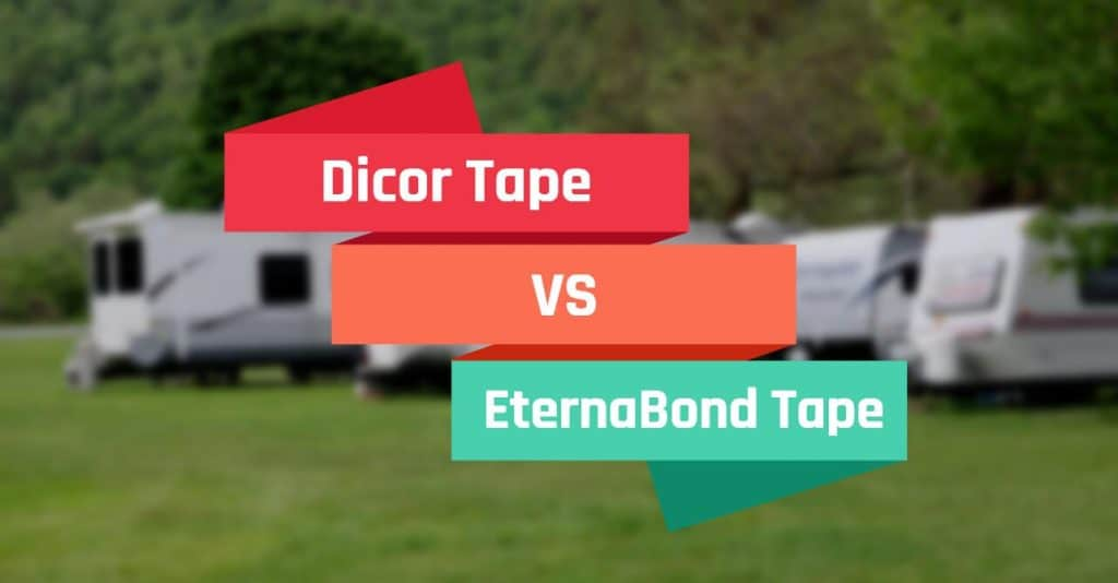 Dicor Tape vs Eternabond