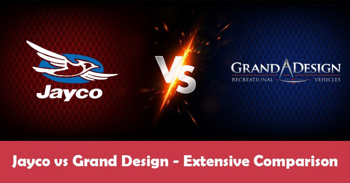 Jayco vs Grand Design: A Brief Comparison (2021)