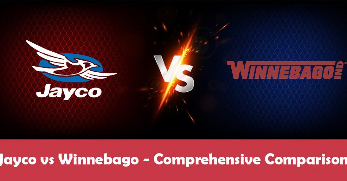 Winnebago Vs. Jayco: Which Brand is Better?
