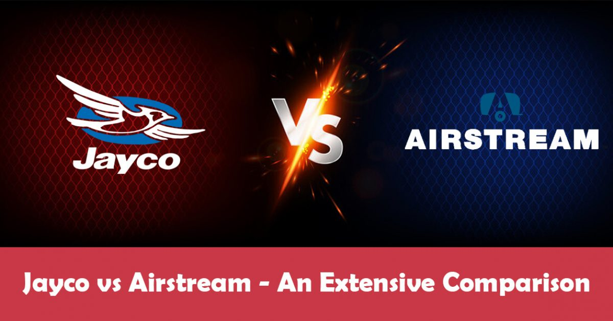 Airstream vs. Jayco: Which One Is the Better RV?