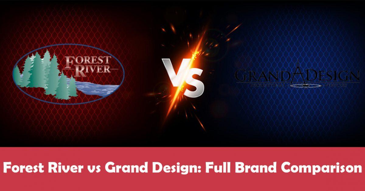 Forest River vs Grand Design: A Complete Comparison