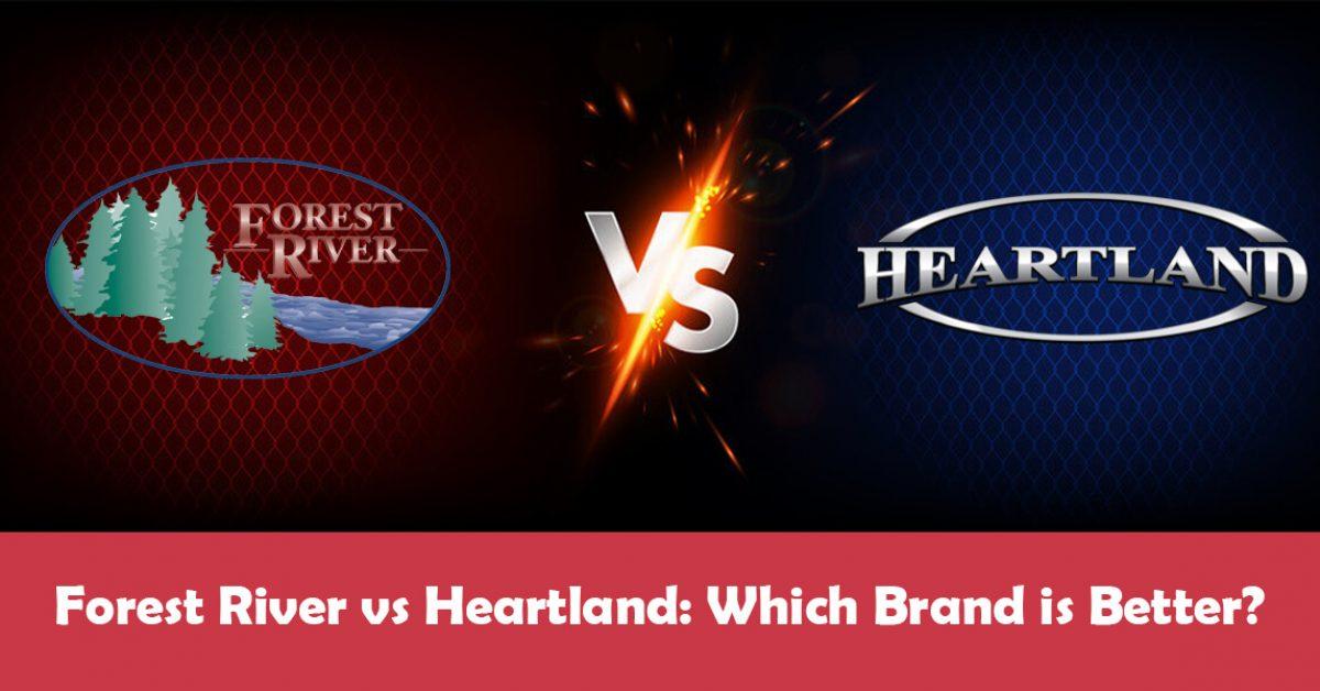 Forest River vs Heartland: A Brief Head-to-Head Comparison