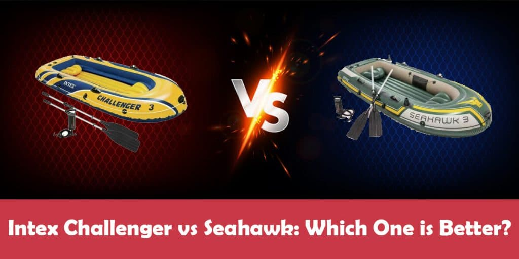 Intex Challenger vs Seahawk